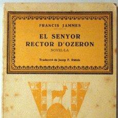 Libros antiguos: JAMMES, FRANCIS - EL SENYOR RECTOR D'OZERON - BARCELONA 1931. Lote 61455746