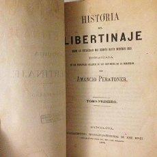 Libros antiguos: PERATONER : HISTORIA DEL LIBERTINAJE (1875. 1ª EDICIÓN Y ÚNICA) VOL. I . Lote 61513997