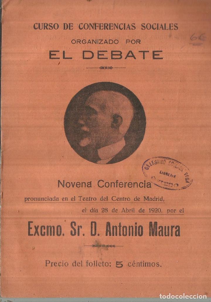 CONFERENCIAS SOCIALES ORGANIZADAS POR EL DEBATE. EXMO. SR. ANTONIO MAURA. MADRID. 1920 (Libros Antiguos, Raros y Curiosos - Pensamiento - Otros)