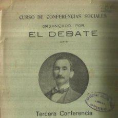 Libros antiguos: CONFERENCIAS SOCIALES ORGANIZADAS POR EL DEBATE. EXMO. SR.VIZCONDE DE EZA. MADRID. 1920. Lote 61797096