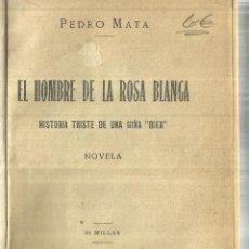 Libros antiguos: EL HOMBRE DE LA ROSA BLANCA. PEDRO MATA. EDITORIAL PUEYO. MADRID. 1929. Lote 61806520