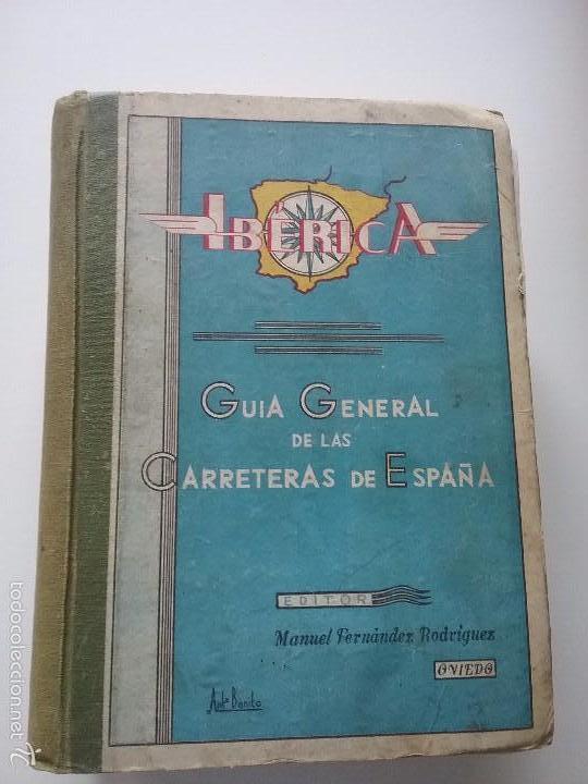 GUIA GENERAL DE LAS CARRETERAS DE ESPAÑA (Libros Antiguos, Raros y Curiosos - Ciencias, Manuales y Oficios - Otros)