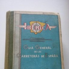 Libros antiguos: GUIA GENERAL DE LAS CARRETERAS DE ESPAÑA. Lote 57312066