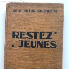 Libros antiguos: RESTEZ JEUNES. 1931 VICTOR PAUCHET. Lote 61886236