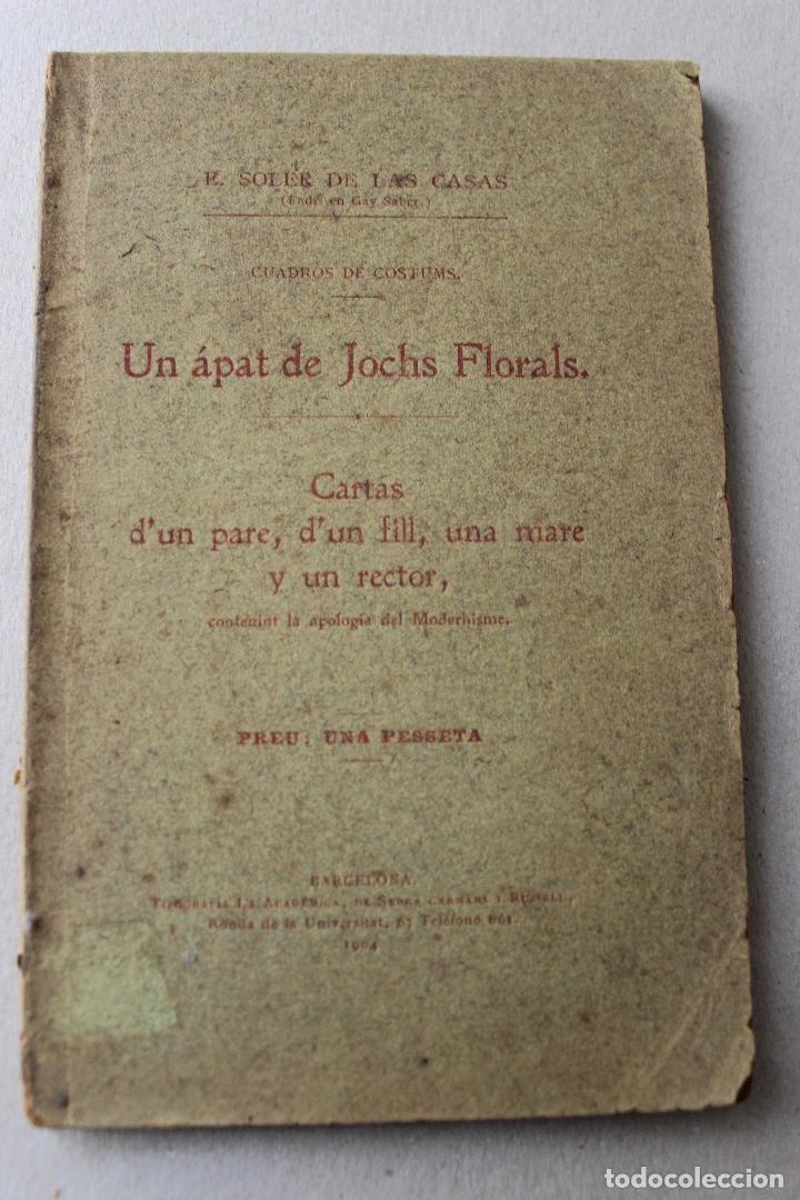 UN ÁPAT DE JOCHS FLORALS. CARTAS D'UN PARE, D'UN FILL, UNA MARE Y UN RECTOR. SOLER CASAS. 1904 (Libros antiguos (hasta 1936), raros y curiosos - Literatura - Narrativa - Otros)