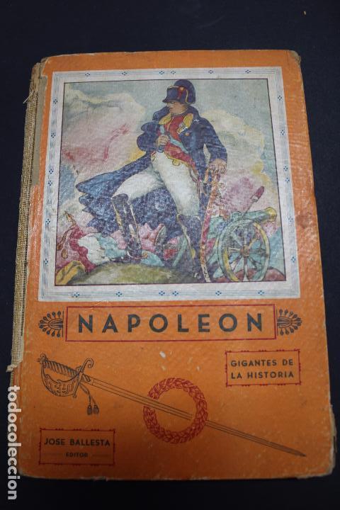 L- 3980. NAPOLEON, ENRIQUE COSSI. GIGANTES DE LA HISTORIA. ED. JOSE BALLESTA. (Libros Antiguos, Raros y Curiosos - Literatura Infantil y Juvenil - Otros)