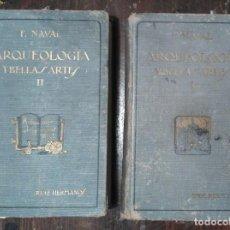 Libros antiguos: ARQUEOLOGÍA Y BELLAS ARTES - E. NAVAL (2 TOMOS). Lote 62011196