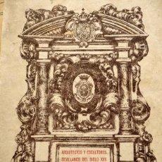 Libros antiguos: ARQUITECTOS Y ESCULTORES SEVILLANOS DEL SIGLO XVII,1932, HERNANDEZ DIAZ Y SANCHO CORBACHO. Lote 62013852