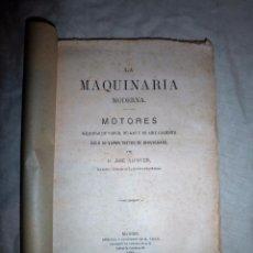 Libros antiguos: LA MAQUINARIA MODERNA - AÑO 1882 - D.JOSE ALCOVER - GRABADOS.. Lote 62018800