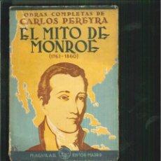 Libros antiguos: EL MITO DE MONROE (1763-1860). CARLOS PEREYRA. Lote 62077632