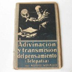 Libros antiguos: ADIVINACION Y TRANSMISION DEL PENSAMIENTO - TELEPATIA POR MARSHALL WANAMAKER - 1914. Lote 62168304