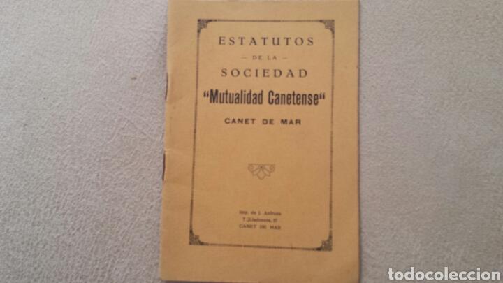 ESTATUTOS DE LA SOCIEDAD MUTUALIDAD CANETENSE. CANET DE MAR (Libros Antiguos, Raros y Curiosos - Ciencias, Manuales y Oficios - Otros)