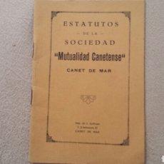 Libros antiguos: ESTATUTOS DE LA SOCIEDAD MUTUALIDAD CANETENSE. CANET DE MAR. Lote 62182692