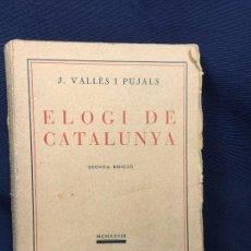 Libros antiguos: ELOGI DE CATALUNYA SEGONA EDICIO SEGUNDA EDICIÓN VALLES I PUJAS 1929 19,3X14CMS. Lote 62186576