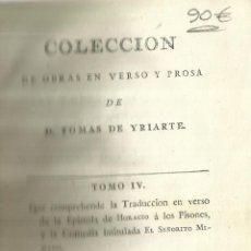 Libros antiguos: COLECCIÓN DE OBRAS EN VERSO Y PROSA DE D. TOMÁS DE YRIARTE. IMP. BENITO CANO. MADRID. 1787. Lote 62246156