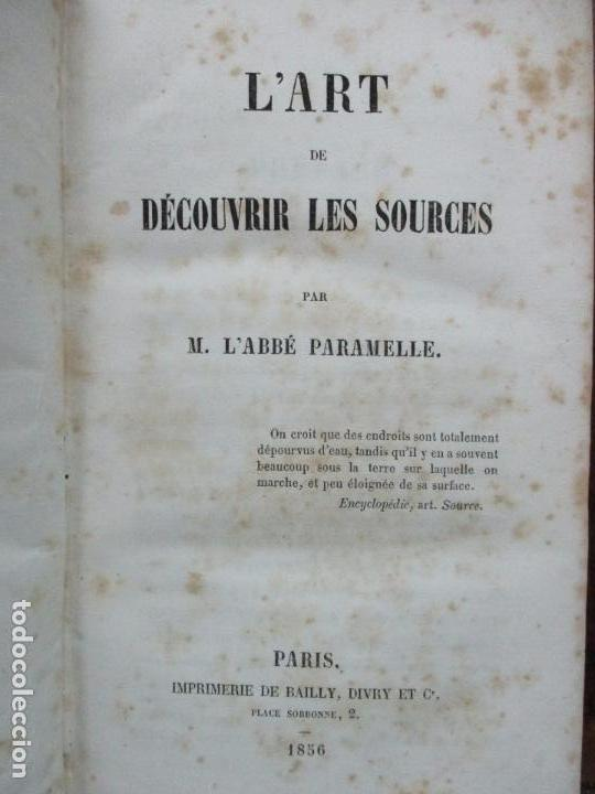 L'ART DE DÉCOUVRIR LES SOURCES. L'ABBÉ PARAMELLE. 1856. (Libros Antiguos, Raros y Curiosos - Ciencias, Manuales y Oficios - Otros)