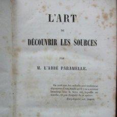 Libros antiguos: L'ART DE DÉCOUVRIR LES SOURCES. L'ABBÉ PARAMELLE. 1856.. Lote 62280776