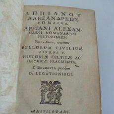 Libros antiguos: APPIANI ALEXANDRINI ROMANARUM HISTORIARUM PARS ALTERA, CONTIENS BELLORUM CIVILIUM LIBROS V. 1670. Lote 62286116