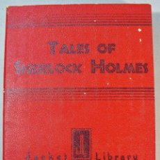 Libros antiguos: TALES OF SHERLOCK HOLMES.SIR A. CONAN DOYLE. JACKET LIBRARY. NATIONAL HOME LIBRARY FOUNDATION. 1932. Lote 62333108