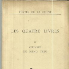 Libros antiguos: LES QUATRE LIVRES. TOMO IV. TEXTES DE LA CHINE. CEUVRES DE MENG TZEU. CATHASIA. PARIS. Lote 62502492