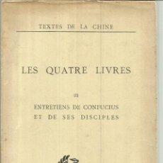 Libros antiguos: LES QUATRE LIVRES. TOMO III. TEXTES DE LA CHINE. ENTRETINES DE CONFUCIUS . CATHASIA. PARIS. Lote 62502640