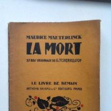 Libros antiguos: LA MORT. MAURICE MAETERLINCK . Lote 62506356