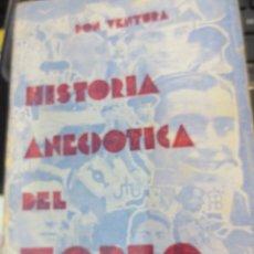 Libros antiguos: HISTORIA ANECDÓTICA DEL TOREO TOMO 2 EFEMÉRIDES TAURINAS HOY HACE AÑOS DON VENTURA EDIT LUX AÑO 1928. Lote 62514812