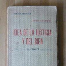 Livros antigos: IDEA DE LA JUSTICIA Y EL BIEN - PABLO LAFARGUE. Lote 62520136