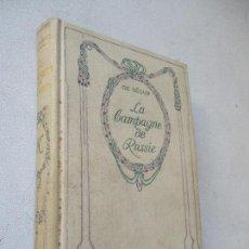 Libros antiguos: DE SÉGUR, LA CAMPAGNE DE RUSSIE- PARIS, NELSO, ÉDITEURS.- S/F.. Lote 62522884