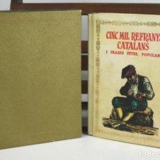 Libros antiguos: 8050 - CINC MIL REFRANYS CATALANS. EJEMPLAR Nº 93. VV. AA. EDIT. MILLÁ. 1965.. Lote 62528732