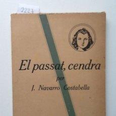 Libros antiguos: .EL PASSAT, CENDRA. 1926 NAVARRO COSTABELLA. Lote 173084510