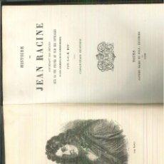 Libros antiguos: HISTOIRE DE JEAN RACINE. CONTENANT DES DÉTAILS SUR SA VIE PRIVÉE .... J. .J. E. ROY. Lote 62590140