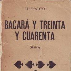 Libros antiguos: ESTESO, LUIS: BACARA Y TREINTA Y CUARENTA (NOVELA). 1920. Lote 62596604