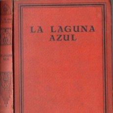 Libros antiguos: DE VERE STACPOOLE : LA LAGUNA AZUL (IBERIA, 1929). Lote 62615132