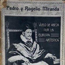 Libros antiguos: PEDRO Y ROGELIO MIRANDA: VUELO DE ABEJA POR LA EUROPA ARTÍSTICA. (VALLADOLID, 1912) (VIAJES ARTE . Lote 62693260