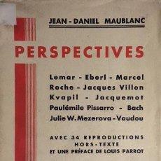 Libros antiguos: PERSPECTIVES. PARIS, 1931 (LEMAR, EBERL, M. ROCHE, JACQUES VILLON, KVAPIL, JACQUEMOT, P. PISSARRO, . Lote 136085552
