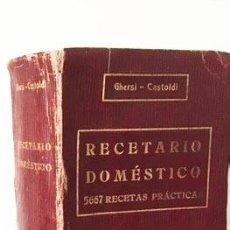 Libros antiguos: GHERSI - CASTOLDI: RECETARIO DOMÉSTICO. (1911) ENCICLOPEDIA DE LAS FAMILIAS. 5667 RECETAS. Lote 62975524