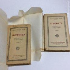 Libros antiguos: RIVERITA / ARMANDO PALACIO VALDÉS. - OBRA COMPLETA EN DOS TOMOS. Lote 62610683