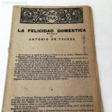 Libros antiguos: LA FELICIDAD DOMESTICA NOVELA POR ANTONIO DE TRUEBA. Lote 63006952