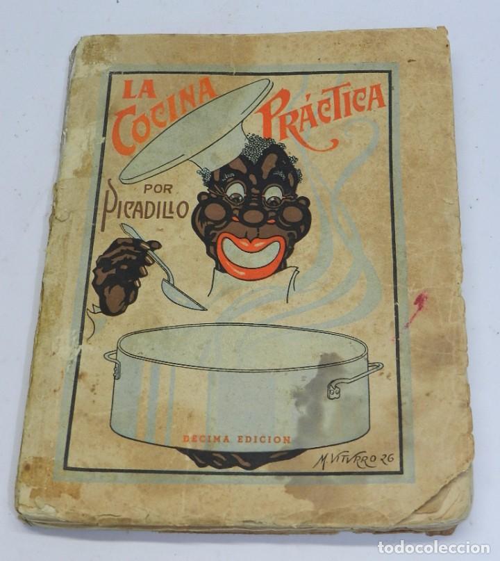 ANTIGUO LIBRO LA COCINA PRACTICA, POR PICADILLO, (MANUEL Mª PUGA Y PARGA), TIENE 222 PAGINAS, MIDE 2 (Libros Antiguos, Raros y Curiosos - Cocina y Gastronomía)