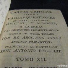 Libros antiguos: CARTAS CRÍTICAS SOBRE VARIAS CUESTIONES, TOMO XII, JOSEF ANTONIO CONSTANTINI MADRID AÑO 1789. Lote 63107364