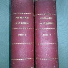 Libros antiguos: NOVELA POR ENTREGAS 1920. POR EL AMOR DE UN HOMBRE. LUIS DE VAL. BUEN ESTADO. ILUSTRADA COLOR. Lote 63111824