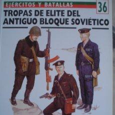 Libros antiguos: LIBRO DE OSPREY MILITARY- Nº36-TROPAS DE ELITE DEL ANTIGUO BLOQUE SOVIETICO. Lote 63157564