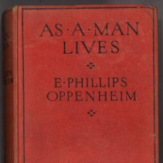 Libros antiguos: AS A MAN LIVES. E.PHILLIPS OPPENHEIM. WARD, LOCK & CO, LIMITED. Lote 63434152