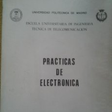 Libros antiguos: PRACTICAS DE ELECTRONICA - UNIVERSIDAD POLITECNICA DE MADRID.. Lote 63492836