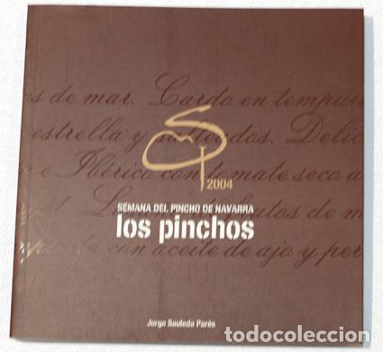 SEMANA DEL PINCHO DE NAVARRA, LOS PINCHOS, DE JORGE SAULEDA PARÉS (Libros Antiguos, Raros y Curiosos - Cocina y Gastronomía)