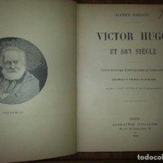Libros antiguos: VICTOR HUGO 1892 ET SON SIECLE. Lote 63636271