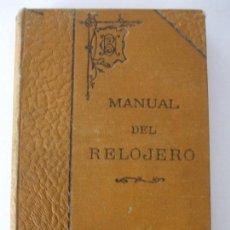 Libros antiguos: MANUAL DEL RELOJERO. Lote 63646763