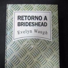 Libros antiguos: RETORNO A BRIDESHEAD. EVELYN WAUGH. EDITORES RBA. Nº20. 1993. 329 PAGINAS. Lote 63668151
