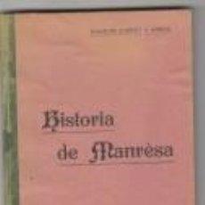 Libros antiguos: HISTORIA DE MANRESA JOAQUIM SARRET ARBÓS 1910. Lote 63678139